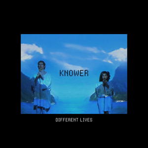 KNOWER - Different Lives