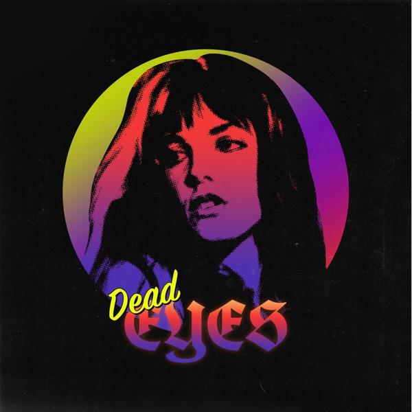 Dead Eyes - Single