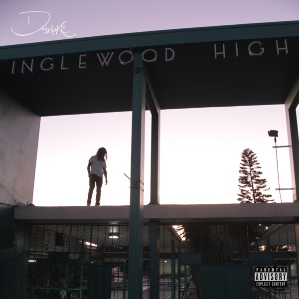 D Smoke - Inglewood High