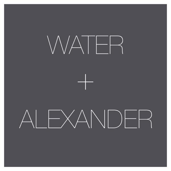 Water & Alexander Podcast