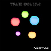 VoicePlay - True Colors