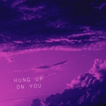 songs like Hung Up on You