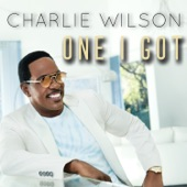 Charlie Wilson - One I Got