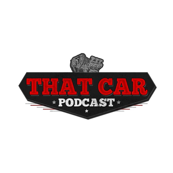 That Car Podcast: Cars + Entrepreneurship From The Driver's Seat!
