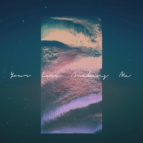 Your Love Awakens Me (feat. Tommee Profitt) - Single