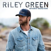 Different 'Round Here - Riley Green