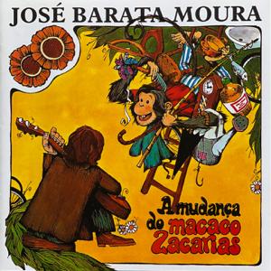 José Barata Moura - A Mudança do Macaco Zacarias