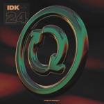 IDK - 24
