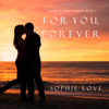 Sophie Love - For You, Forever (The Inn at Sunset Harbor—Book 7)  artwork