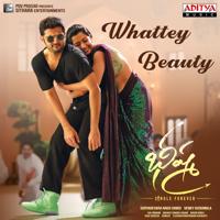 Dhanunjay, Amala Chebolu & Mahati Swara Sagar - Whattey Beauty (From