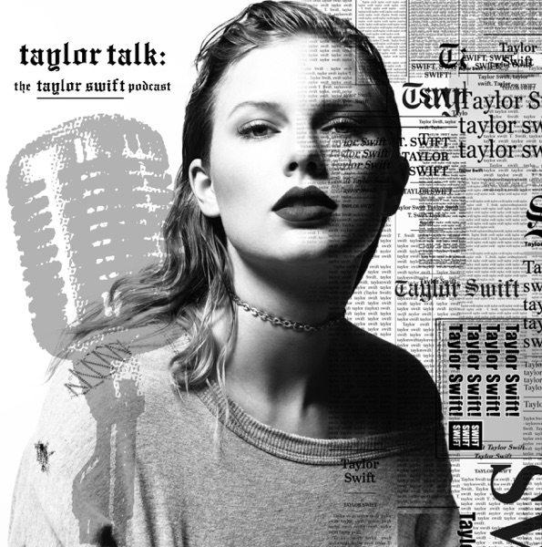 Taylor Talk: The Taylor Swift Podcast | reputation | 1989 | Red