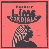 Lime Cordiale - Robbery