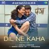 Dil Ne Kaha (From