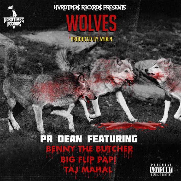 Wolves (feat. Benny the Butcher, Taj Mahal & Big Flip Papi) - Single