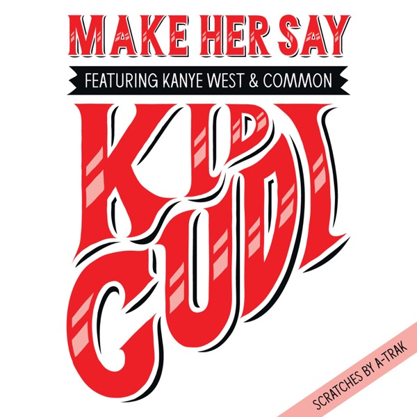 Make Her Say (feat. Kanye West & Common) - Single