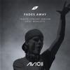 Avicii - Fades Away (feat. MishCatt) [Tribute Concert Version]