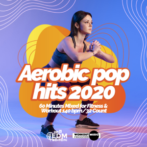 Hard EDM Workout - Aerobic Pop Hits 2020: 60 Minutes Mixed for Fitness & Workout 140 bpm/32 Count (DJ MIX)