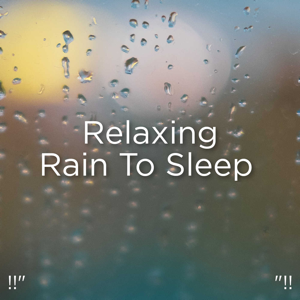 "Rain Sounds & Rain for Deep Sleep - !!"" Relaxing Rain to Sleep ""!!"