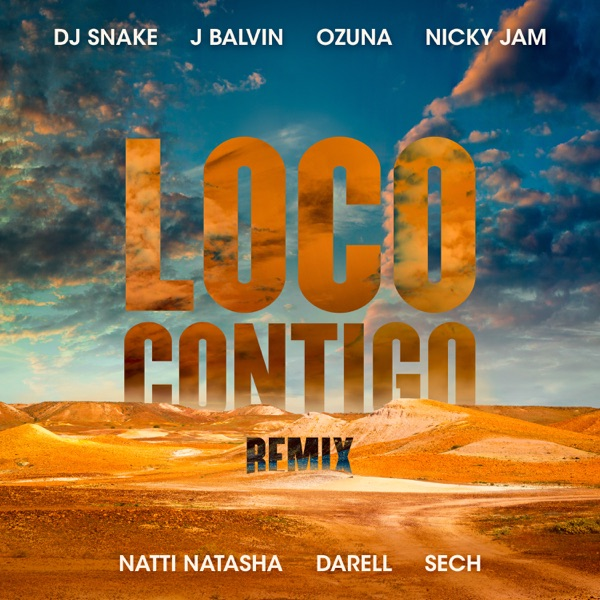 Loco Contigo (Remix) [feat. Nicky Jam, Natti Natasha, Darell & Sech] - Single