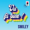Va Fi Bine - Single, Smiley