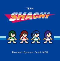 Rocket Queen feat. MCU-TEAM SHACHI