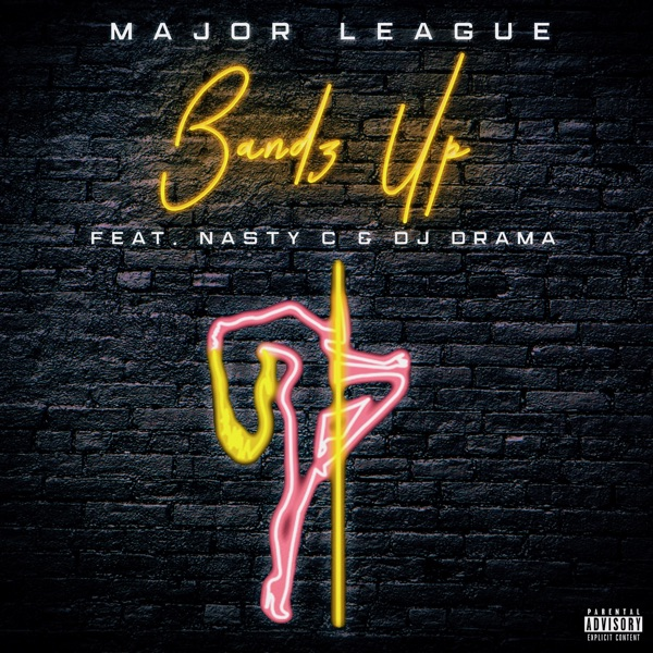 Bandz Up (feat. Nasty C & Dj Drama) - Single - Major League Djz