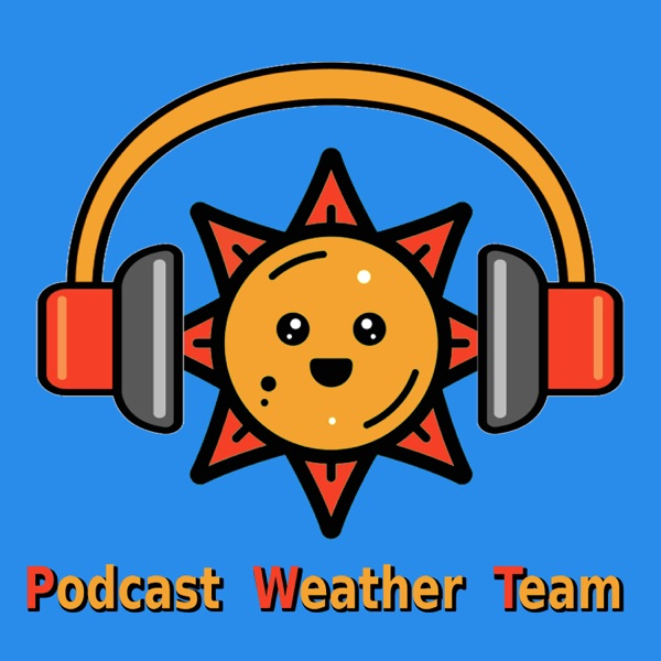 Spokane, WA – PODCAST WEATHER TEAM