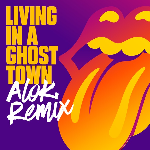 Living In A Ghost Town (Alok Remix) - Single