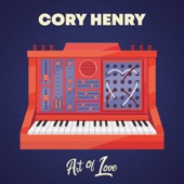 Cory Henry & The Funk Apostles - Takes All Time (feat. Robert Randolph)