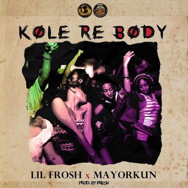 Kole Re Body (feat. Mayorkun) - Single