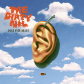 Done With Drugs - The Dirty Nil