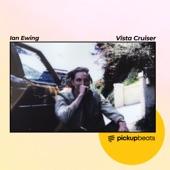 Ian Ewing - Vista Cruiser