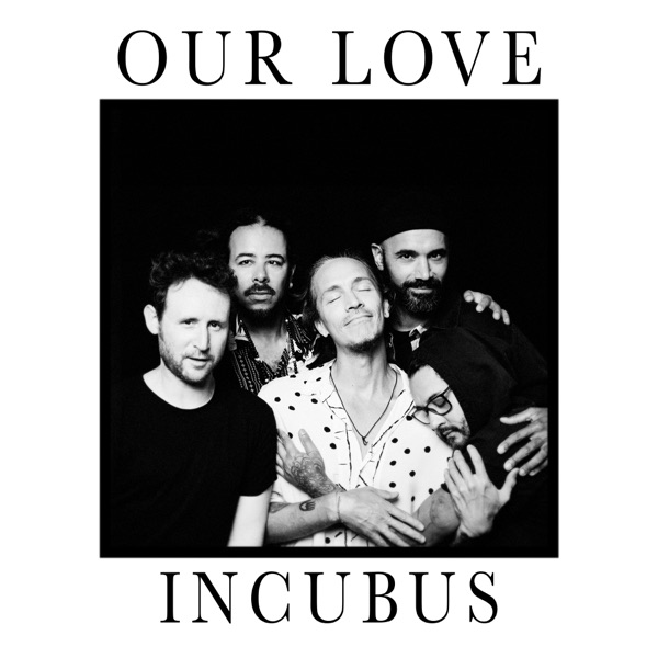 Incubus - Our Love