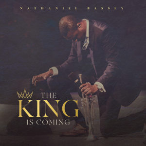 Nathaniel Bassey - The King Is Coming
