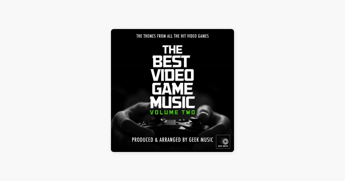 The Best Video Game Music, Vol  2 by Geek Music