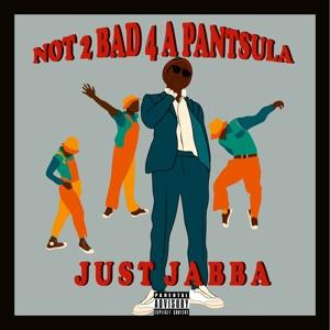 Not 2 Bad 4 a Pantsula