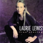 Laurie Lewis - Who Will Watch the Home Place?