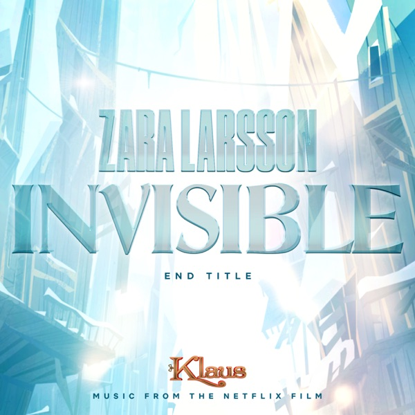 Zara Larsson - Invisible (End Title from Klaus)
