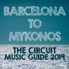 Barcelona to Mykonos - The Circuit Music Guide 2019 - Verschiedene Interpreten