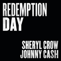 Sheryl Crow & Johnny Cash - Redemption Day artwork