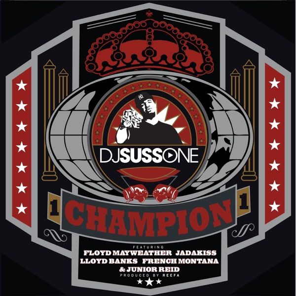 Champion (feat. Floyd Mayweather, Jadakiss, Lloyd Banks, Junior Reid & French Montana) - Single