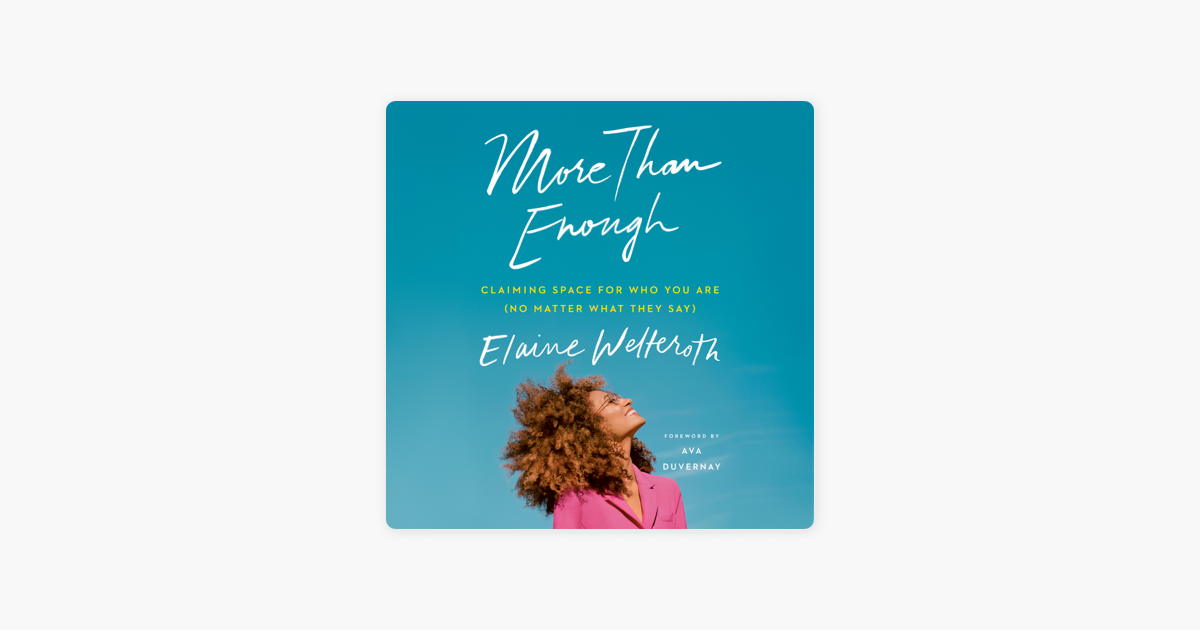 More Than Enough: Claiming Space for Who You Are (No Matter What They Say) (Unabridged) - Elaine Welteroth