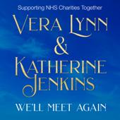 We'll Meet Again NHS Charity Single  Vera Lynn & Katherine Jenkins - Vera Lynn & Katherine Jenkins