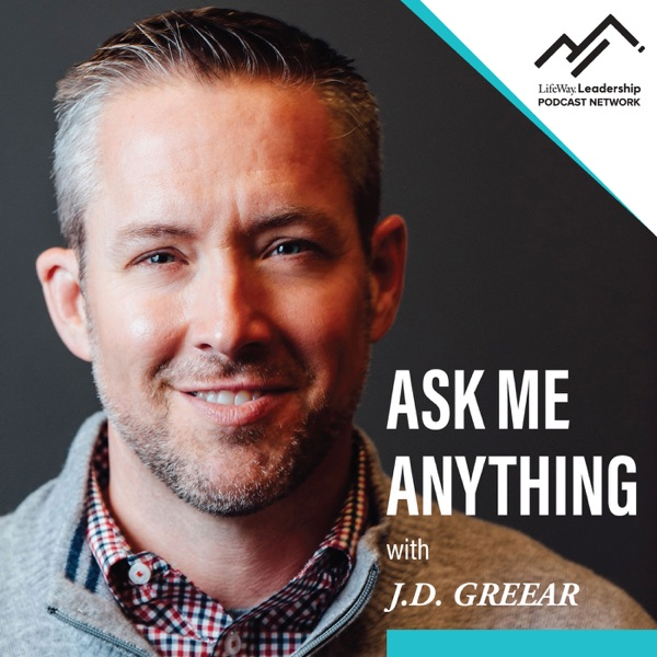 Ask Me Anything with J.D. Greear