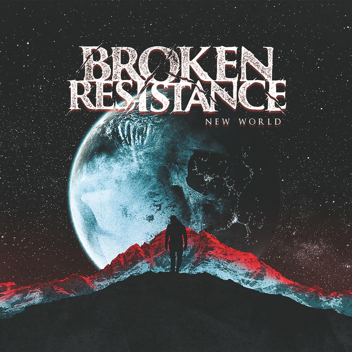 Broken Resistance - New World (2019)