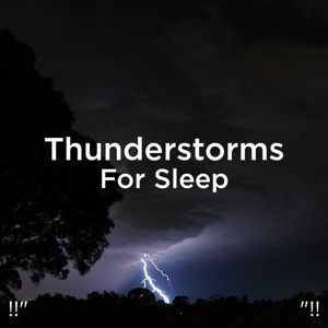 "Thunderstorm Sound Bank & Thunderstorm Sleep - !!"" Thunderstorms for Sleep ""!!"