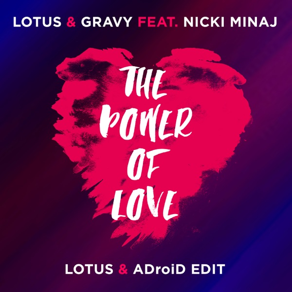 The Power of Love (feat. Nicki Minaj) [Lotus & ADroiD Edit] - Single