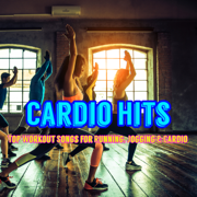 Cardio Hits – Top Workout Songs for Running, Jogging & Cardio - Various Artists
