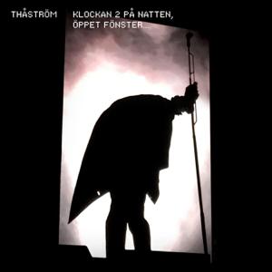 Thåström - Klockan 2 på natten, öppet fönster... (Live)