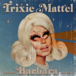 Trixie Mattel - Barbara